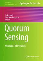 Quorum Sensing Methods and Protocols by Livia Leoni