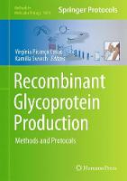 Recombinant Glycoprotein Production Methods and Protocols by Virginia Picanco Castro