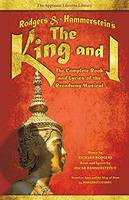 Rodgers and Hammerstein s the King and I The Complete Book and Lyrics of the Broadway Musical by Richard Rogers, Oscar, II Hammerstein