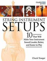 Traeger Chuck String Instrument Setups Bam Book 10 That Will Make Your Instrument Sound Louder, Better, and Easier to Play by Chuck Traeger