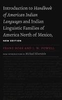 Introduction to Handbook of American Indian Languages and Indian Linguistic Families of America North of Mexico, New Edition by Franz Boas, J. W. Powell, Preston Holder, Michael Silverstein