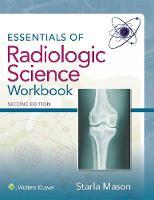 Essentials of Radiologic Science Workbook by Starla Mason