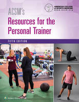 ACSM's Resources for the Personal Trainer by American College of Sports Medicine