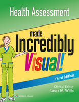 Health Assessment Made Incredibly Visual by Lippincott Williams & Wilkins