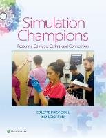 Simulation Champions Fostering Courage, Caring, and Connection by Leighton Foisydoll