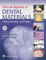 Clinical Aspects of Dental Materials Theory, Practice, and Cases by Marcia, RDH, EdD Gladwin, Michael Bagby