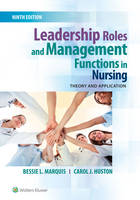 Leadership Roles and Management Functions in Nursing Theory and Application by Bessie L. Marquis, Carol J. Huston