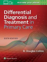 Differential Diagnosis and Treatment in Primary Care by Collins