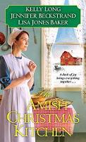 Amish Christmas Kitchen by Kelly Long, Jennifer Beckstrand
