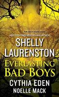Everlasting Bad Boys by Shelly Laurenston, Cynthia Eden