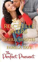The Perfect Present by Rochelle Alers, Pamela Yaye, Cheris F. Hodges