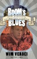 Boom's Blues Music, Journalism, and Friendship in Wartime by Wim Verbei