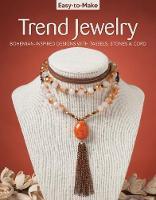 Easy To Make Trend Jewelry by Kristine Regan