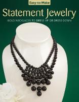 Easy To Make Statement Jewelry by Kristine Regan Daniel, Jennifer Eno-Wolf, Pem