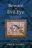 Beware the Evil Eye Volume 2 by John H (University of Oxford) Elliott