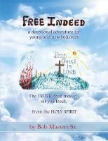 Free Indeed by Bob Masters Sr