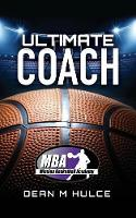 Ultimate Coach by Dean M Hulce