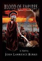 Blood of Empires Trilogy - Volume I by John Lawrence Burks