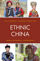 Ethnic China Identity, Assimilation, and Resistance by Xiaobing Li
