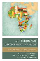 Migration and Development in Africa Trends, Challenges, and Policy Implications by Steve Tonah
