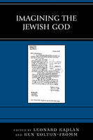 Imagining the Jewish God by Leonard Kaplan