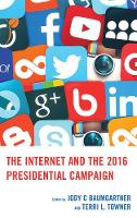 The Internet and the 2016 Presidential Campaign by Jody C. Baumgartner