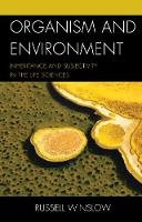 Organism and Environment Inheritance and Subjectivity in the Life Sciences by Russell Winslow