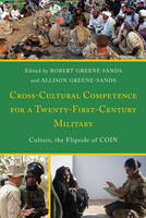Cross-Cultural Competence for a Twenty-First-Century Military Culture, the Flipside of COIN by Robert Greene Sands