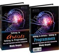The Talking to Artists / Talking to Programmers How to Get Programmers and Artists Communicating by Wendy Despain