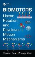 Biomotors Linear, Rotation, and Revolution Motion Mechanisms by Peixuan Guo