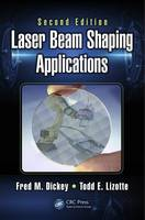 Laser Beam Shaping Applications by Fred M. Dickey