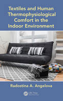 Textiles and Human Thermophysiological Comfort in the Indoor Environment by Radostina A. Angelova