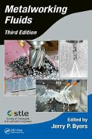 Metalworking Fluids by Jerry P. Byers