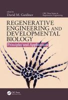 Regenerative Engineering and Developmental Biology Principles and Applications by David M. Gardiner
