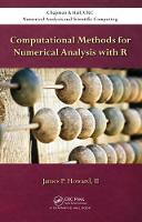 Computational Methods for Numerical Analysis with R by James P (Eagle Ray Inc Chantilly Va USA) Howard II