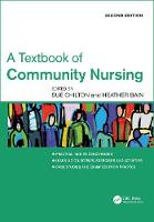 A Textbook of Community Nursing by Sue (University of Gloucestershire, UK) Chilton