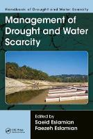 Handbook of Drought and Water Scarcity Management of Drought and Water Scarcity by Saeid Eslamian