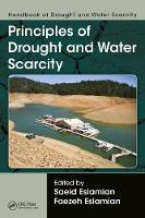 Handbook of Drought and Water Scarcity Principles of Drought and Water Scarcity by Saeid Eslamian
