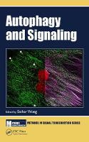 Autophagy and Signaling by Esther Wong