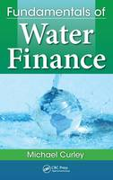 Fundamentals of Water Finance by Michael Curley