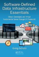 Software-Defined Data Infrastructure Essentials Cloud, Converged, and Virtual Fundamental Server Storage I/O Tradecraft by Greg Schulz