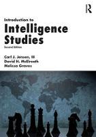 Introduction to Intelligence Studies by III, Carl J. Jensen, David H. McElreath, Melissa Graves