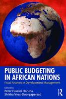 Public Budgeting in African Nations Fiscal Analysis in Development Management by Peter Fuseini Haruna