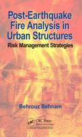 Post-Earthquake Fire Analysis in Urban Structures Risk Management Strategies by Behrouz Behnam
