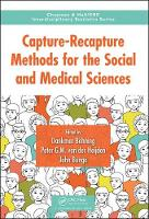 Capture-Recapture Methods for the Social and Medical Sciences by Dankmar Bohning