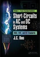 Short-Circuits in AC and DC Systems ANSI, IEEE, and IEC Standards by J. C. Das