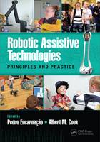 Robotic Assistive Technologies Principles and Practice by Pedro Encarnacao