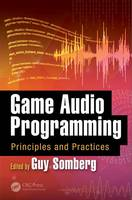 Game Audio Programming Principles and Practices by Guy Somberg