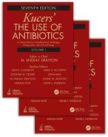 Kucers' The Use of Antibiotics A Clinical Review of Antibacterial, Antifungal, Antiparasitic, and Antiviral Drugs, Seventh Edition - Three Volume Set by M. Lindsay Grayson