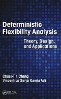 Deterministic Flexibility Analysis Theory, Design, and Applications by Chuei-Tin (National Cheng Kung University, Tainan City, Taiwan R.O.C.) Chang, Vincentius Surya (National Cheng Kung Kurnia Adi